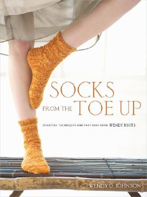 Socks from the Toe Up By Johnson, Wendy D.