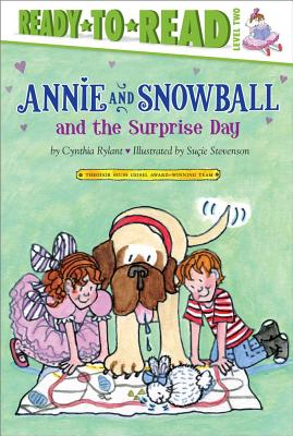Annie and Snowball and the Surprise Day By Rylant, Cynthia/ Stevenson, Su?e (ILT)